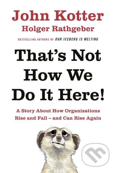 That\'s Not How We Do it Here - John Kotter, Holger Rathgeber