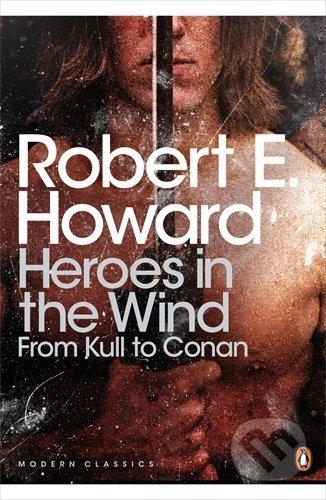 Heroes in the Wind - Robert E. Howard