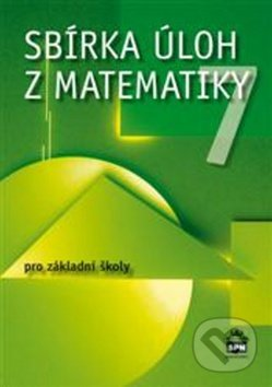 Sbírka úloh z matematiky 7 - Josef Trejbal