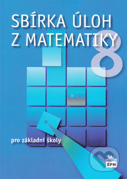 Sbírka úloh z matematiky 8 - Josef Trejbal