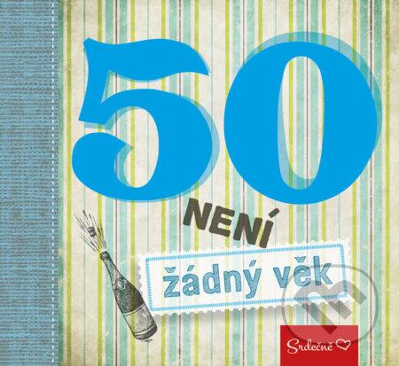 50 není žádný věk -