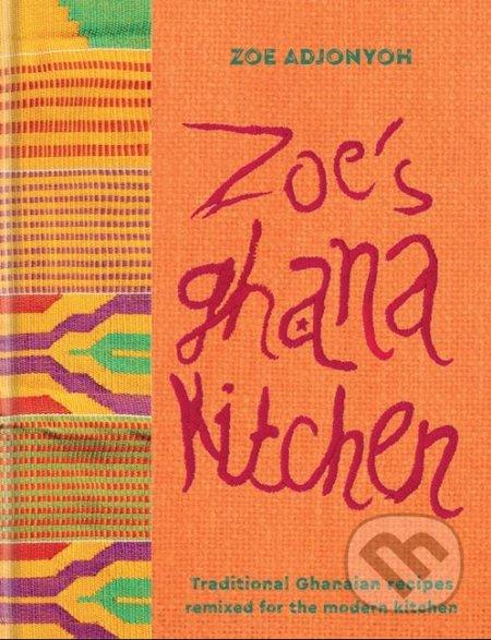 Zoe\'s Ghana Kitchen - Zoe Adjonyoh