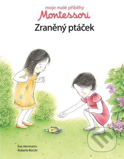 Moje malé příběhy Montessori - Zraněný ptáček -
