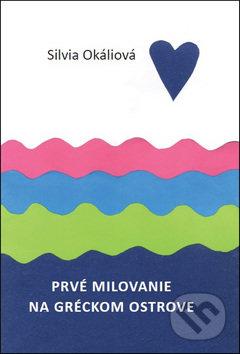 Prvé milovanie na gréckom ostrove - Silvia Okáliová