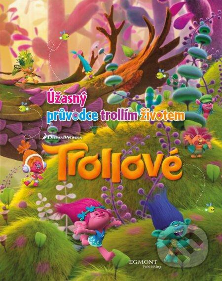 Trollové: Úžasný průvodce trollím životem -