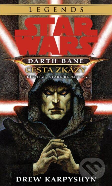 Star Wars: Darth Bane 1 - Cesta zkázy - Drew Karpyshyn