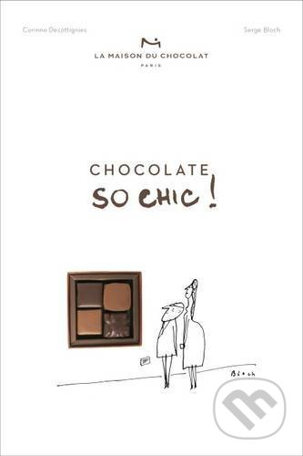 Chocolat So Chic! - Corinne Decottignies