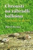 Chrousti na zábradlí balkónu - Pavel Pecina