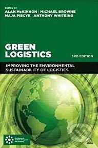 Green Logistics - Alan Mckinnon, Michael Browne, Maja Piecyk, Anthony Whiteing