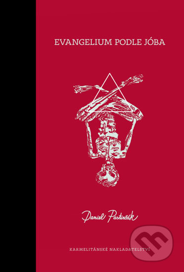 Evangelium podle Jóba - Daniel Pastirčák