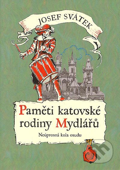 Paměti katovské rodiny Mydlářů 4 - Josef Svátek