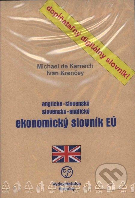 Anglicko-slovenský a slovensko-anglický ekonomický slovník EÚ - Michael de Kernech, Ivan Krenčey