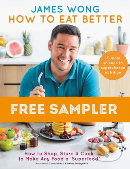 How to Eat Better - James Wong