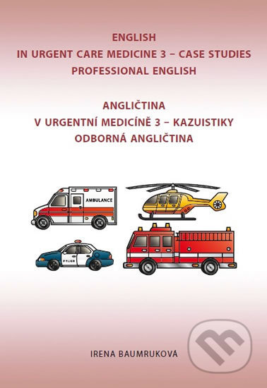 Angličtina v urgentní medicíně 3 / English in Urgent Care Medicine 3 - Irena Baumruková