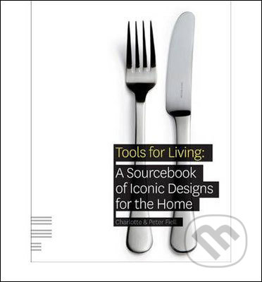 Tools for Living - Charlotte & Peter Fiell