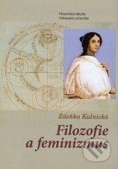 Filozofie a feminizmus - Zdenka Kalnická