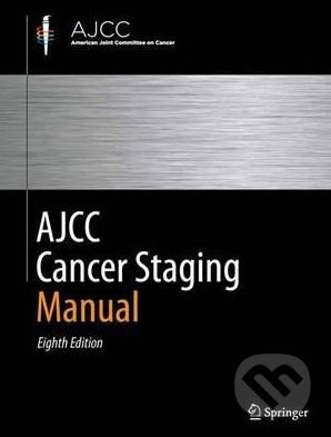AJCC Cancer Staging Manual - Mahul B. Amin a kol.