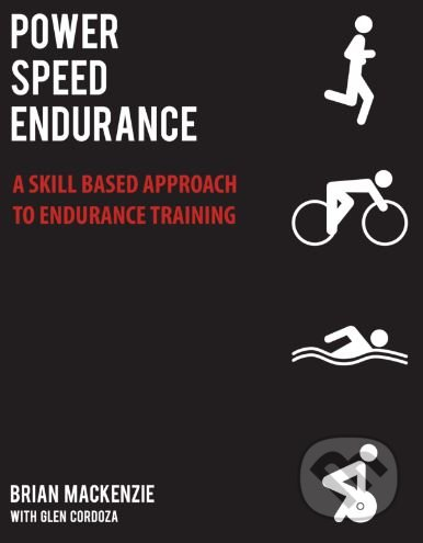 Power, Speed, Endurance - Brian MacKenzie, Glen Cordoza