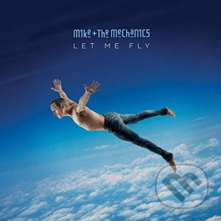 Mike and The Mechanics: Let Me Fly - Mike and The Mechanics