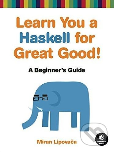 Learn You a Haskell for Great Good! - Miran Lipovača