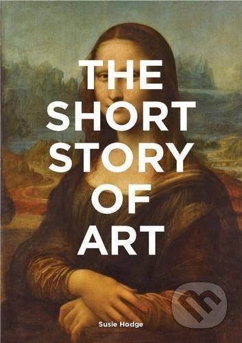 The Short Story of Art - Susie Hodge