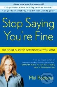 Stop Saying You\'re Fine - Mel Robbins
