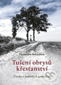 Tušení obrysů křesťanství - František Skřivánek