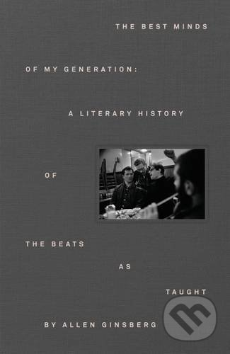 The Literary History of the Beat Generation - Allen Ginsberg
