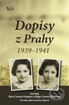 Dopisy z Prahy 1939-1941 - Raya Czerner Schapiro, Helga Czerner Weinberg