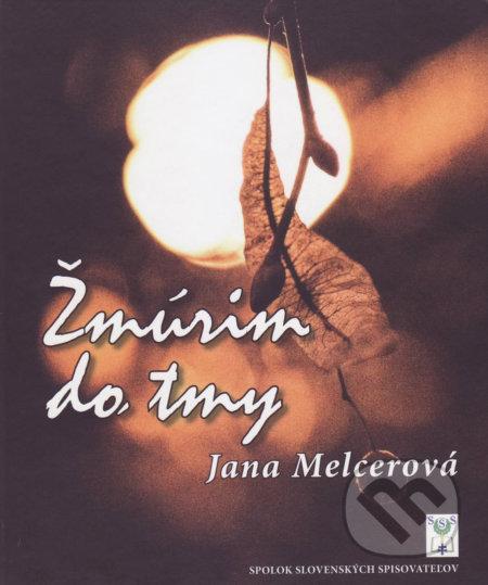 Žmúrim do tmy - Jana Melcerová
