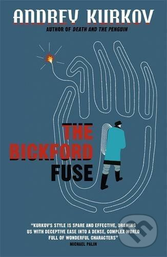 The Bickford Fuse - Andrey Kurkov