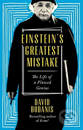 Einstein\'s Greatest Mistake - David Bodanis