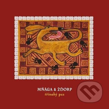 Mňága a Žďorp: Třínohý pes LP - Mňága a Žďorp