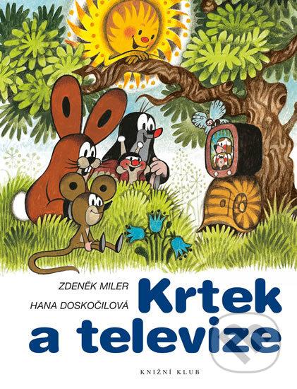 Krtek a televize - Hana Doskočilová Zdeněk, Miler