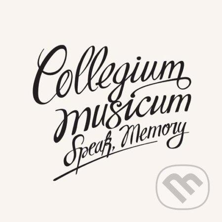 Collegium Musicum: Speak, Memory - Collegium Musicum