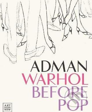 Adman Warhol Before Pop - Nicholas Chambers, Blake Gopnik
