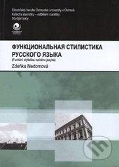 Funkční stylistika ruského jazyka - Zdeňka Nedomová