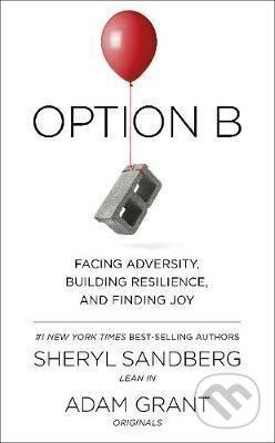 Option B - Sheryl Sandberg, Adam Grant