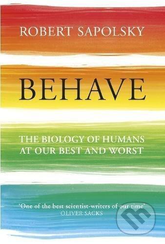 Behave - Robert Sapolsky