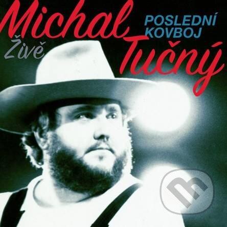 Michal Tučný: Poslední kovboj (Live) - Michal Tučný