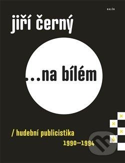 Jiří Černý... na bílém 4 - Jiří Černý