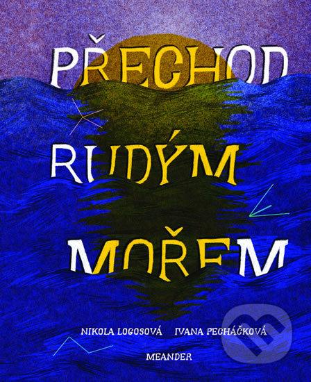 Přechod Rudým mořem - Ivana Pecháčková