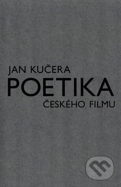Poetika českého filmu - Jan Kučera