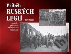 Příběh ruských legií - Jan Racek
