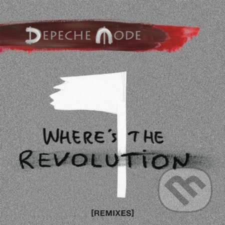Depeche Mode: Where\'s the Revolution - Depeche Mode