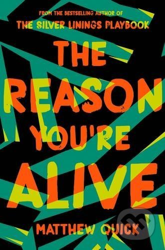 The Reason You\'re Alive - Matthew Quick