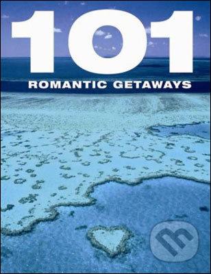 101 Romantic Getaways -