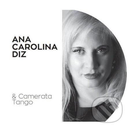 Ana Carolina Diz: & Camerata Tango - Ana Carolina Diz