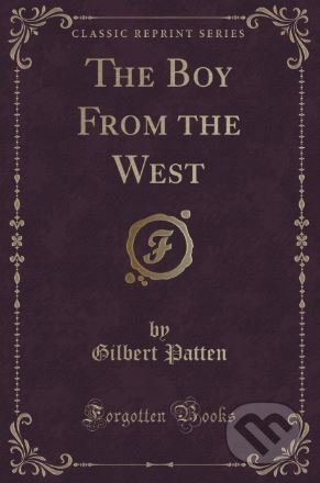 The Boy from the West - Gilbert Patten