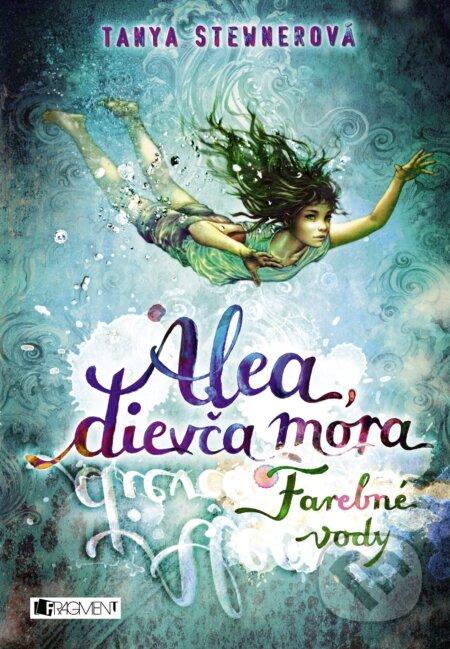 Alea, dievča mora 2: Farebné vody - Tanya Stewner